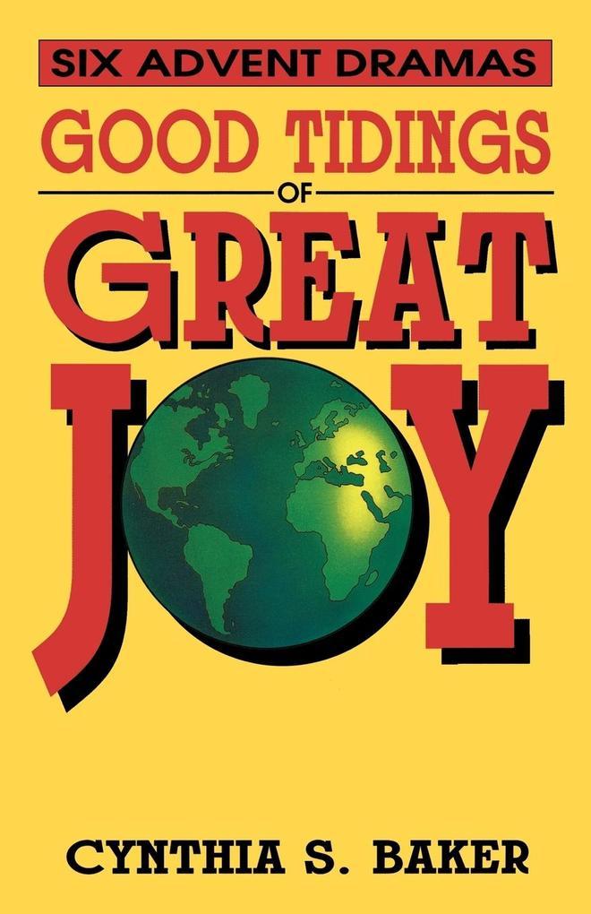 Good Tidings of Great Joy: Six Advent Dramas als Taschenbuch