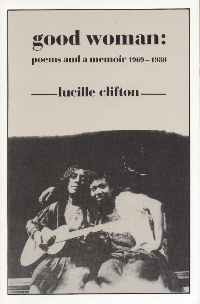 Good Woman: Poems and a Memoir 1969-1980 als Taschenbuch