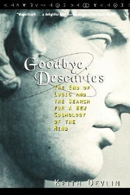 Goodbye, Descartes: The End of Logic and the Search for a New Cosmology of the Mind als Taschenbuch