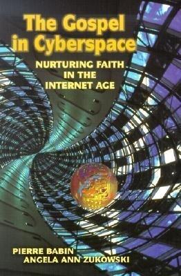 The Gospel in Cyberspace: Nurturing Faith in the Internet Age als Taschenbuch
