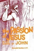 The Passion of Jesus in the Gospel of John