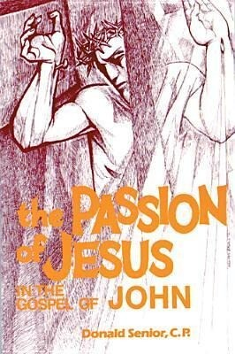The Passion of Jesus in the Gospel of John als Taschenbuch