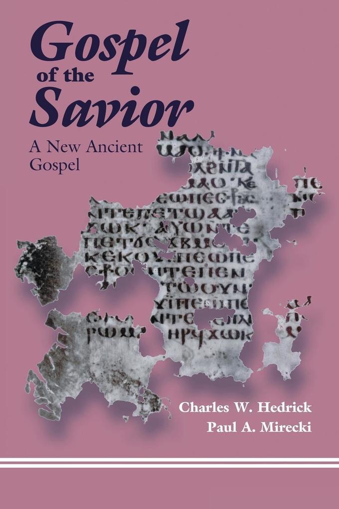 The Gospel of the Savior: A New Ancient Gospel als Taschenbuch