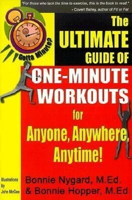 Gotta Minute? the Ultimate Guide of One-Minute Workouts: For Anyone, Anywhere, Anytime! als Taschenbuch