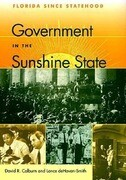 Government in the Sunshine State: Florida Since Statehood