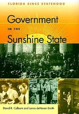 Government in the Sunshine State: Florida Since Statehood als Buch