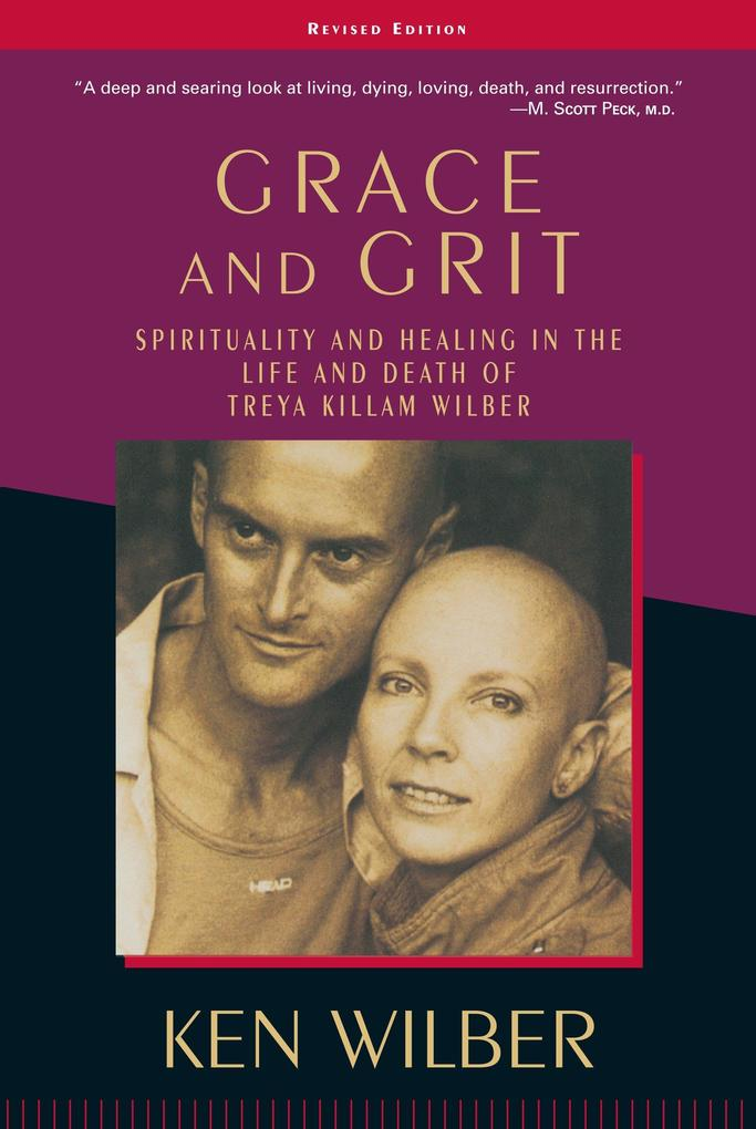 Grace and Grit: Spirituality and Healing in the Life and Death of Treya Killam Wilber als Taschenbuch