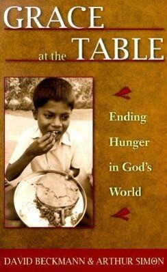 Grace at the Table: Ending Hunger in God's World als Taschenbuch