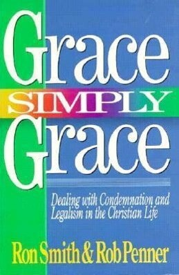 Grace Simply Grace: Dealing with Condemnation and Legalism in the Christian Life als Taschenbuch