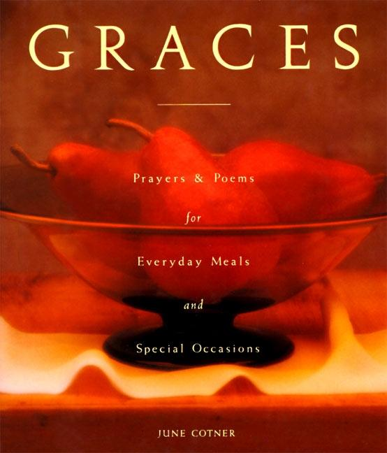 Graces: Prayers for Everyday Meals and Special Occasions als Buch