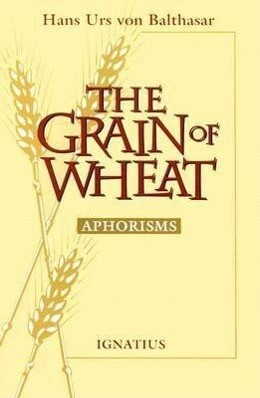 The Grain of Wheat: Aphorisms als Taschenbuch