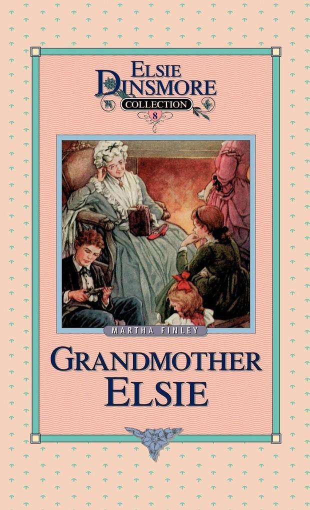 Grandmother Elsie, Book 8 als Buch
