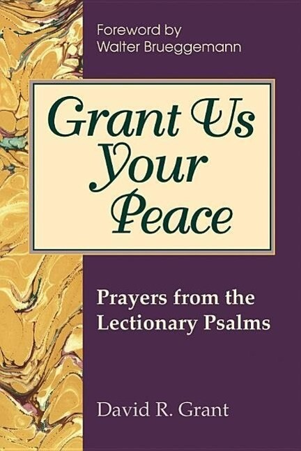 Grant Us Your Peace: Prayers from the Lectionary Psalms als Taschenbuch