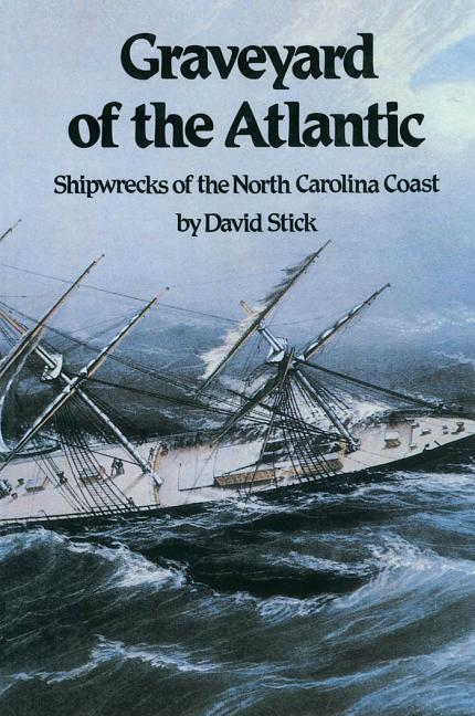 Graveyard of the Atlantic: Shipwrecks of the North Carolina Coast als Taschenbuch