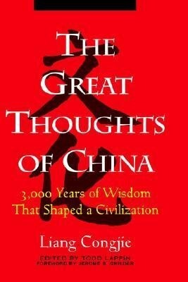 The Great Thoughts of China: 3,000 Years of Wisdom That Shaped a Civilization als Buch