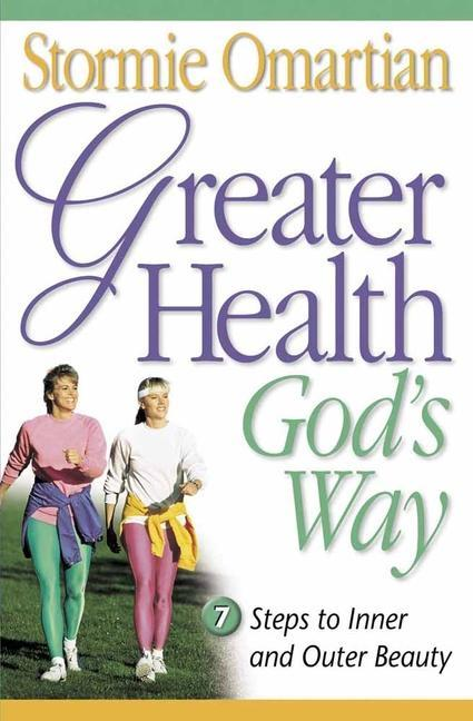 Greater Health God's Way: Seven Steps to Inner and Outer Beauty als Taschenbuch