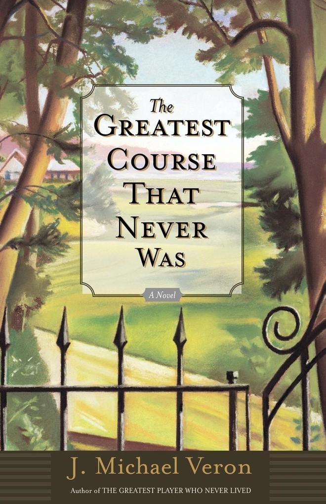 The Greatest Course That Never Was als Taschenbuch