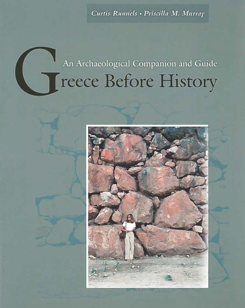 Greece Before History: An Archaeological Companion and Guide als Taschenbuch