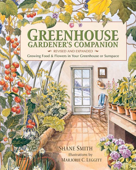 Greenhouse Gardener's Companion: Growing Food & Flowers in Your Greenhouse or Sunspace als Taschenbuch