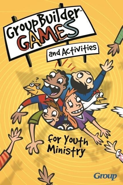 Groupbuilder Games and Activities for Youth Ministry als Taschenbuch