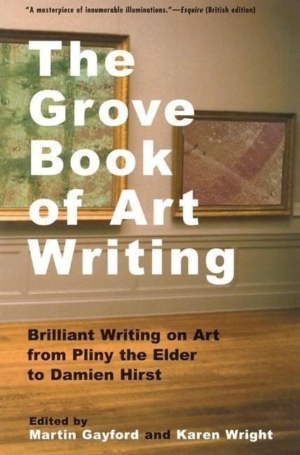 The Grove Book of Art Writing: Brilliant Words on Art from Pliny the Elder to Damien Hirst als Taschenbuch