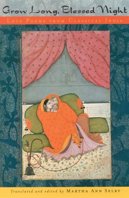 Grow Long, Blessed Night: Love Poems from Classical India als Taschenbuch