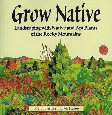 Grow Native: Landscaping with Native and Apt Plants of the Rocky Mountains als Taschenbuch