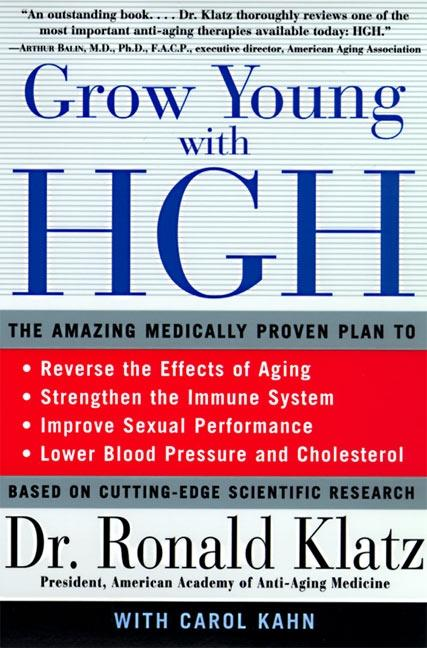 Grow Young with HGH: Amazing Medically Proven Plan to Reverse Aging, the als Taschenbuch
