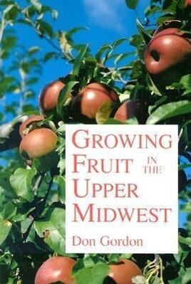 Growing Fruit in the Upper Midwest als Taschenbuch