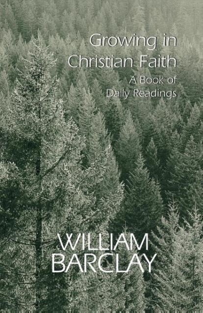 Growing in Christian Faith: A Book of Daily Readings als Taschenbuch