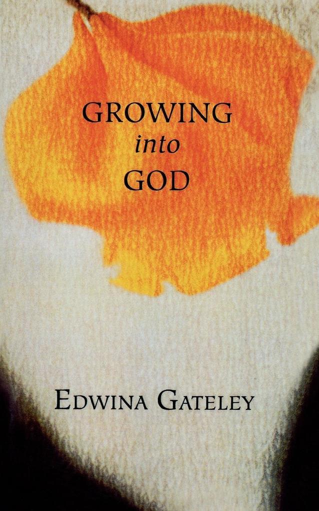 Growing Into God als Taschenbuch