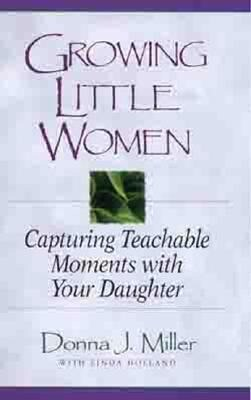 Growing Little Women: Capturing Teachable Moments with Your Daughter als Taschenbuch