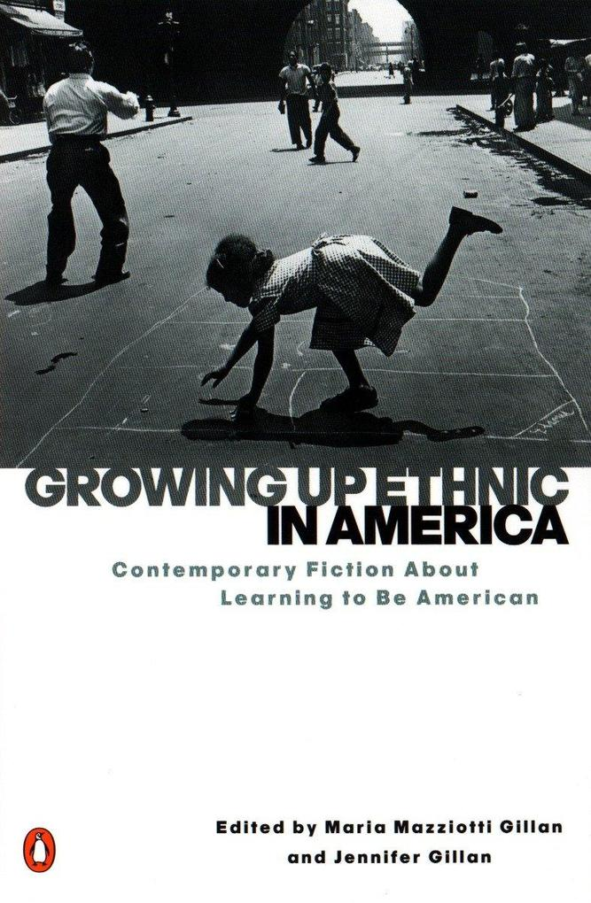Growing Up Ethnic in America: Contemporary Fiction about Learning to Be American als Taschenbuch