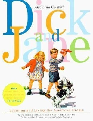 Growing Up with Dick and Jane: Learning and Living the American Dream als Taschenbuch