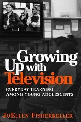 Growing Up with Television: Everyday Learning Among Young Adolescents als Taschenbuch