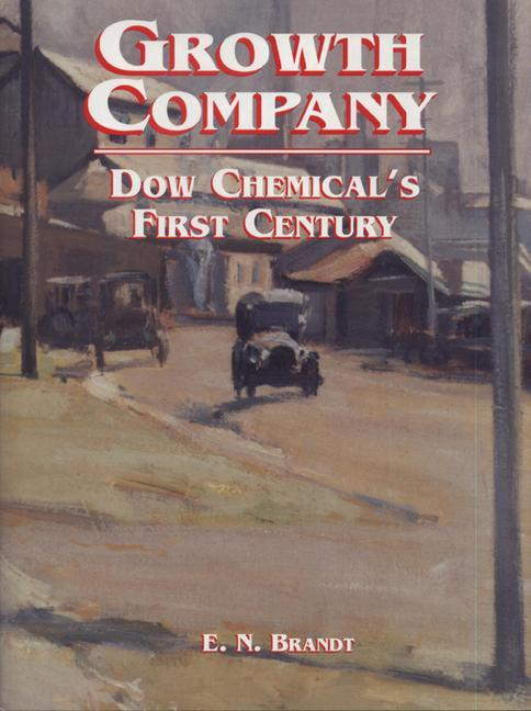 Growth Company: Dow Chemical's First Century als Buch