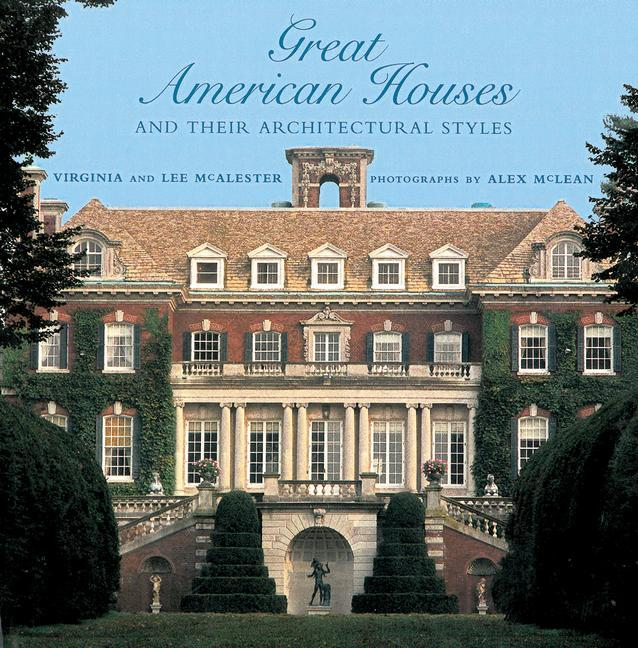 Great American Houses and Their Architectural Styles als Buch