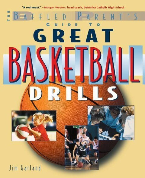 The Baffled Parent's Guide to Great Basketball Drills als Taschenbuch
