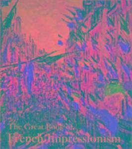 The Great Book of French Impressionism als Buch
