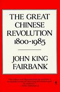 The Great Chinese Revolution: 1800-1985