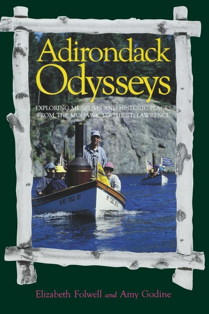 Adirondack Odysseys: Exploring Museums and Historic Places from the Mohaw to the St. Lawrence als Taschenbuch
