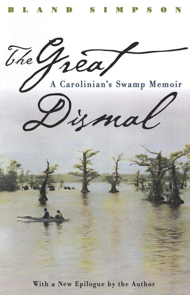 Great Dismal: A Carolinian's Swamp Memoir als Taschenbuch