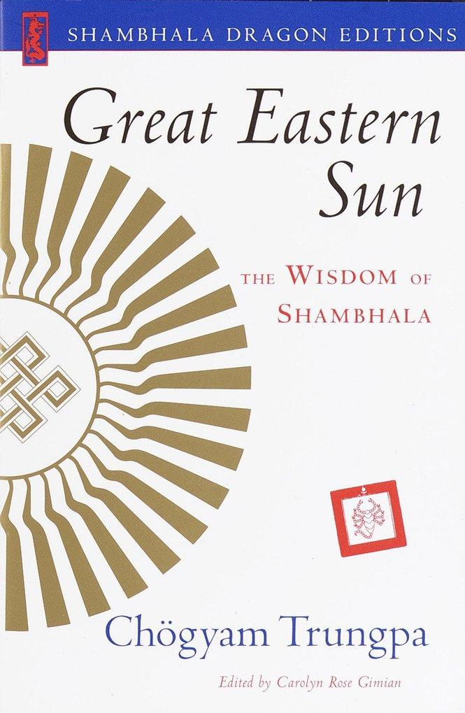 Great Eastern Sun: The Wisdom of Shambhala als Taschenbuch