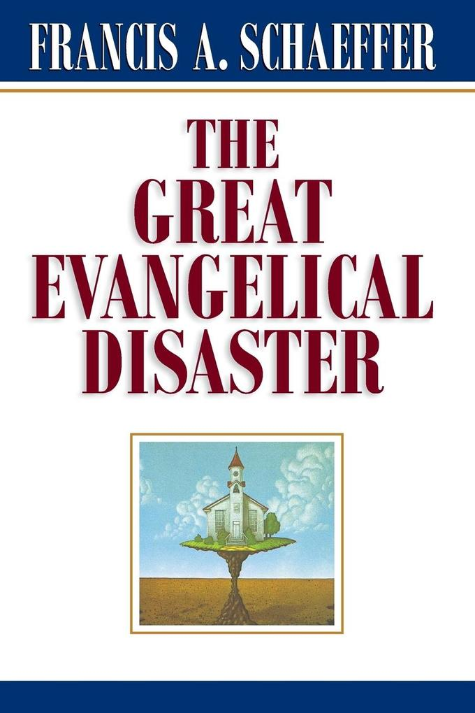 The Great Evangelical Disaster als Taschenbuch