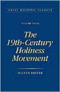 The 19th Century Holiness Movement: Volume 4 als Buch