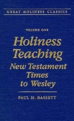 Holiness Teaching: New Testament Times to Wesley: Volume 1 als Buch