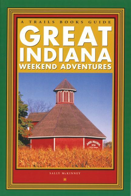 Great Indiana Weekend Adventures als Taschenbuch