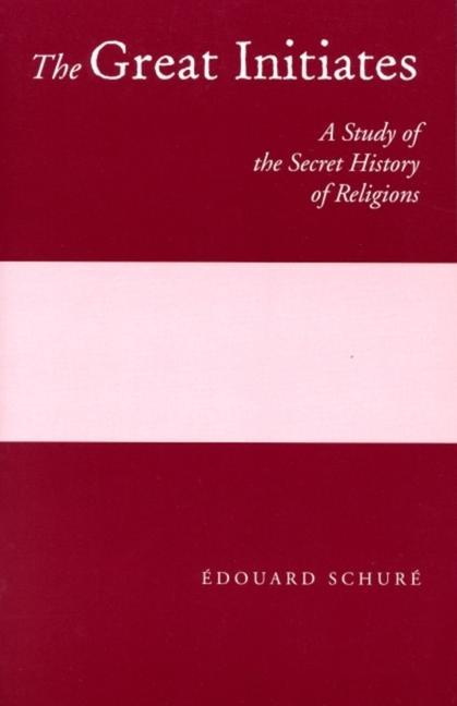 The Great Initiates: A Study of the Secret History of Religions als Taschenbuch