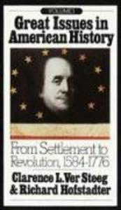 Great Issues in American History, Vol. I: From Settlement to Revolution, 1584-1776 als Taschenbuch