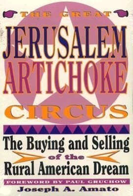 Great Jerusalem Artichoke Circus: The Buying and Selling of the Rural American Dream als Taschenbuch
